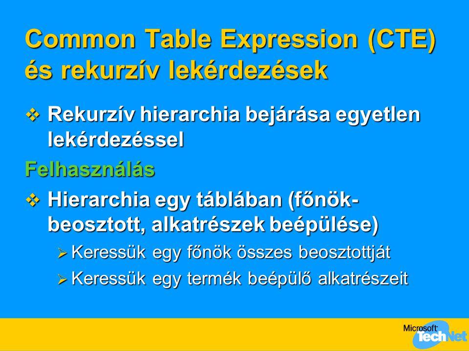 Common Table Expression (CTE) és rekurzív lekérdezések  Rekurzív hierarchia bejárása egyetlen lekérdezéssel Felhasználás  Hierarchia egy táblában (f