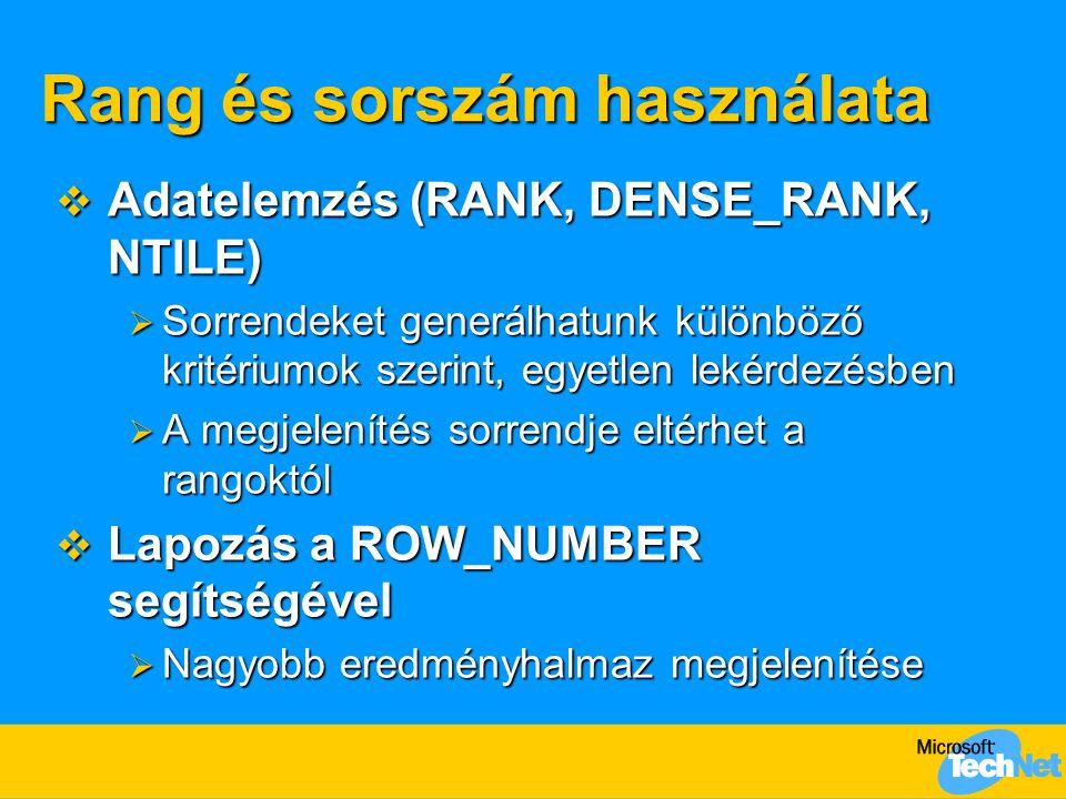 Rang és sorszám használata  Adatelemzés (RANK, DENSE_RANK, NTILE)  Sorrendeket generálhatunk különböző kritériumok szerint, egyetlen lekérdezésben 