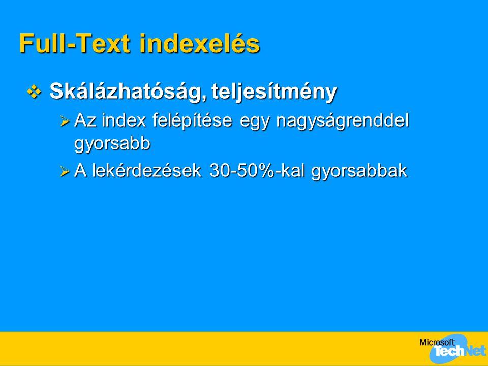 Full-Text indexelés  Skálázhatóság, teljesítmény  Az index felépítése egy nagyságrenddel gyorsabb  A lekérdezések 30-50%-kal gyorsabbak