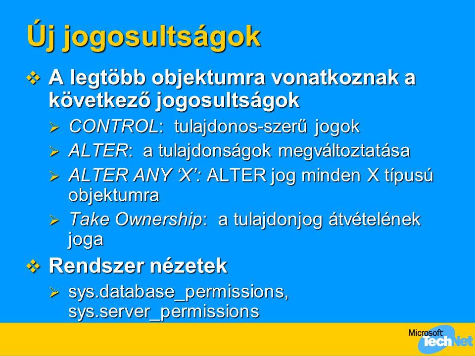 Új jogosultságok  A legtöbb objektumra vonatkoznak a következő jogosultságok  CONTROL: tulajdonos-szerű jogok  ALTER: a tulajdonságok megváltoztatá