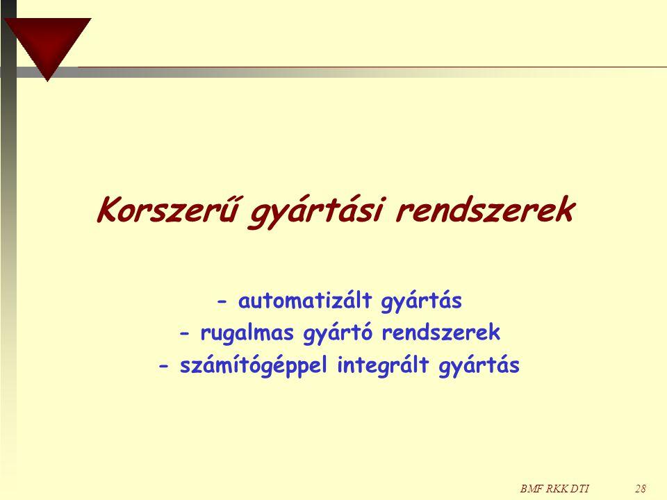 BMF RKK DTI28 Korszerű gyártási rendszerek - automatizált gyártás - rugalmas gyártó rendszerek - számítógéppel integrált gyártás
