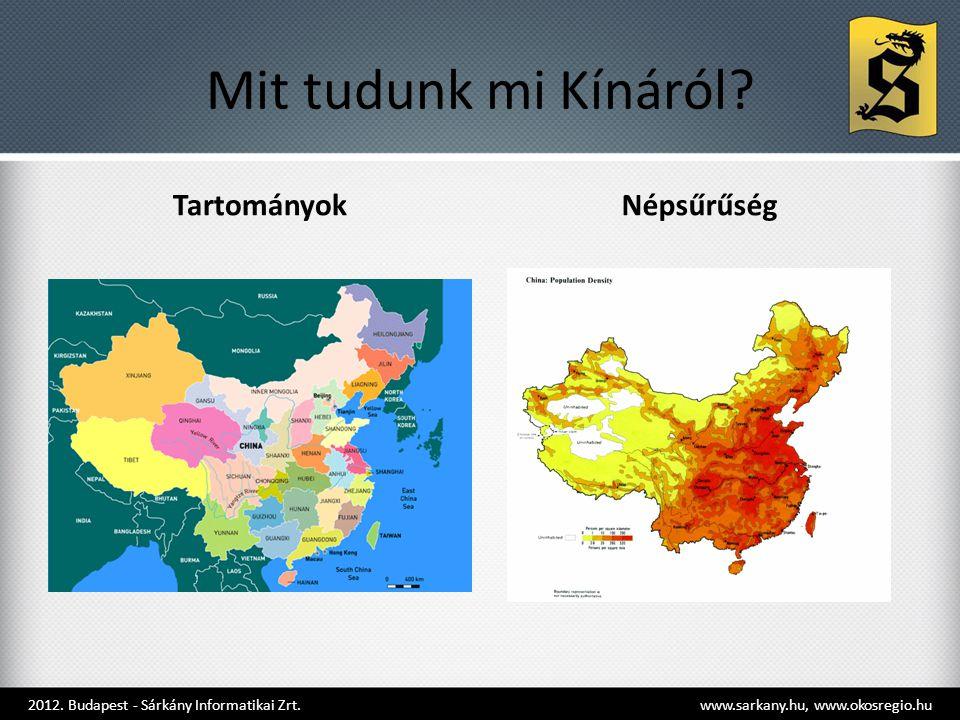Mit tudunk mi Kínáról? TartományokNépsűrűség 2012. Budapest - Sárkány Informatikai Zrt. www.sarkany.hu, www.okosregio.hu