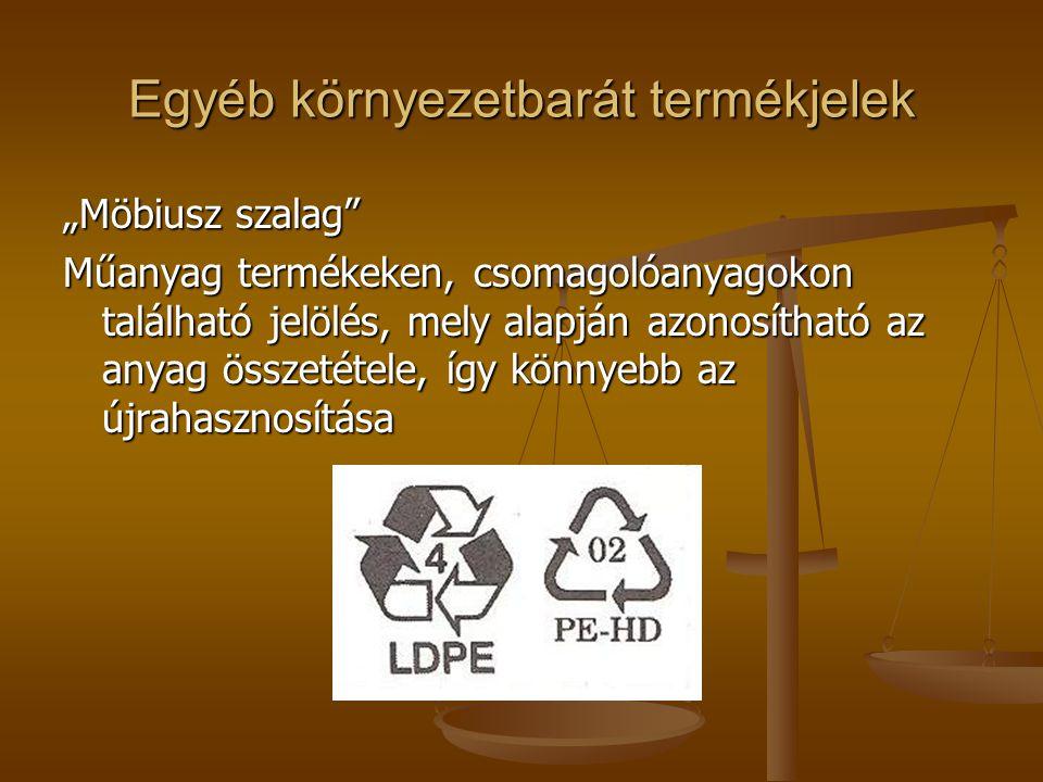 """Egyéb környezetbarát termékjelek """"Möbiusz szalag"""" Műanyag termékeken, csomagolóanyagokon található jelölés, mely alapján azonosítható az anyag összeté"""