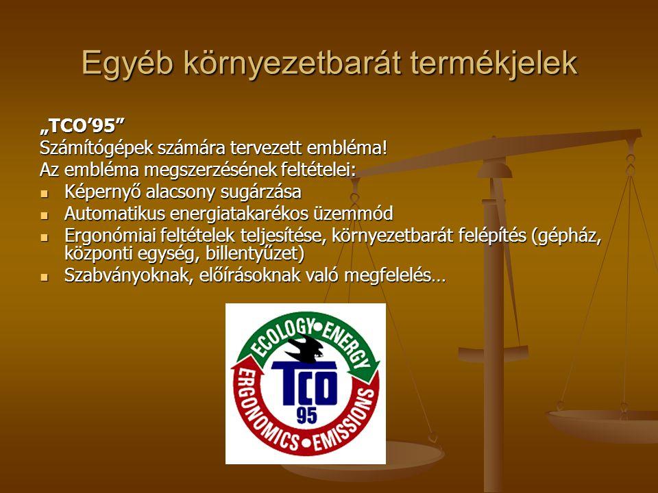 """Egyéb környezetbarát termékjelek """"TCO'95"""" Számítógépek számára tervezett embléma! Az embléma megszerzésének feltételei:  Képernyő alacsony sugárzása"""