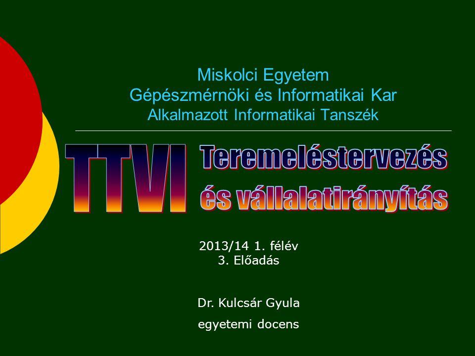 Miskolci Egyetem Gépészmérnöki és Informatikai Kar Alkalmazott Informatikai Tanszék 2013/14 1.