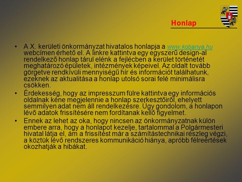 •A X. kerületi önkormányzat hivatalos honlapja a www.kobanya.hu webcímen érhető el. A linkre kattintva egy egyszerű design-al rendelkező honlap tárul