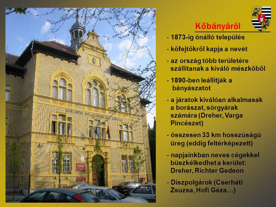 Kőbányáról - 1873-ig önálló település - kőfejtőkről kapja a nevét - az ország több területére szállítanak a kiváló mészkőből - 1890-ben leállítják a bányászatot - a járatok kiválóan alkalmasak a borászat, sörgyárak számára (Dreher, Varga Pincészet) - összesen 33 km hosszúságú üreg (eddig feltérképezett) - napjainkban neves cégekkel büszkélkedhet a kerület: Dreher, Richter Gedeon - Díszpolgárok (Cserháti Zsuzsa, Hofi Géza…)