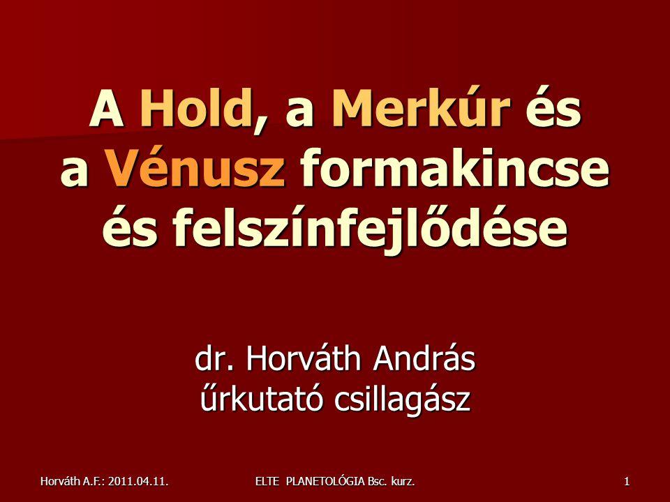 Horváth A.F.: 2011.04.11.ELTE PLANETOLÓGIA Bsc. kurz.32 A Merkúr (Hold-szerű, Mariner-10: 1974-75)