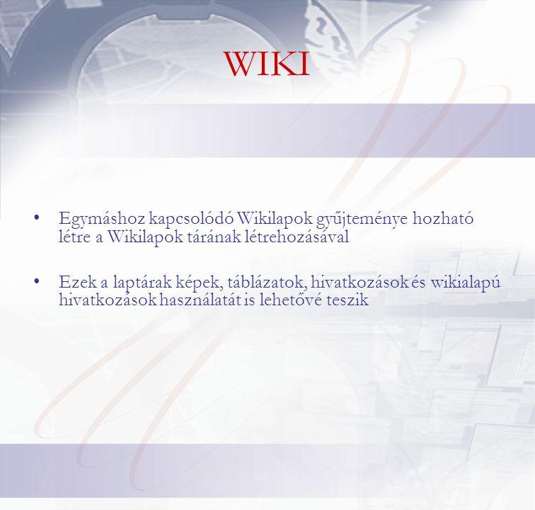 •Egymáshoz kapcsolódó Wikilapok gyűjteménye hozható létre a Wikilapok tárának létrehozásával •Ezek a laptárak képek, táblázatok, hivatkozások és wikialapú hivatkozások használatát is lehetővé teszik