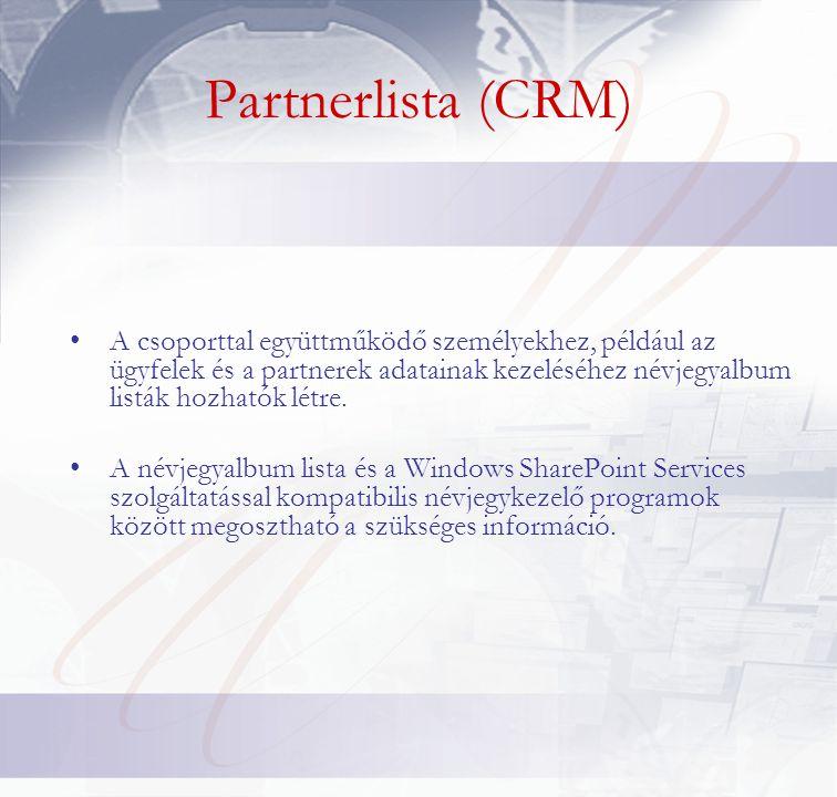 •A csoporttal együttműködő személyekhez, például az ügyfelek és a partnerek adatainak kezeléséhez névjegyalbum listák hozhatók létre.