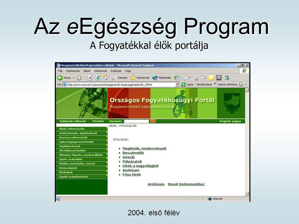 Az eEgészség Program Az eEgészség Program A Fogyatékkal élők portálja 2004. első félév