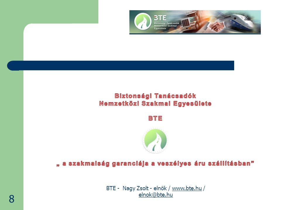 BTE - Nagy Zsolt - elnök / www.bte.hu / elnok@bte.huwww.bte.hu elnok@bte.hu 8