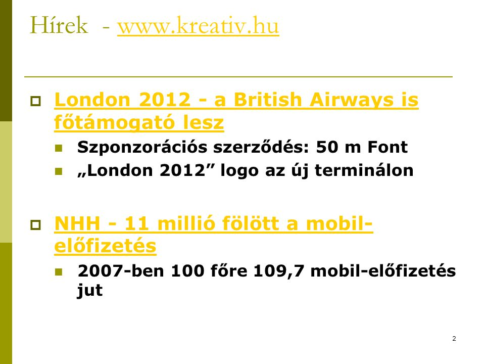 2 Hírek - www.kreativ.huwww.kreativ.hu  London 2012 - a British Airways is főtámogató lesz London 2012 - a British Airways is főtámogató lesz  Szpon