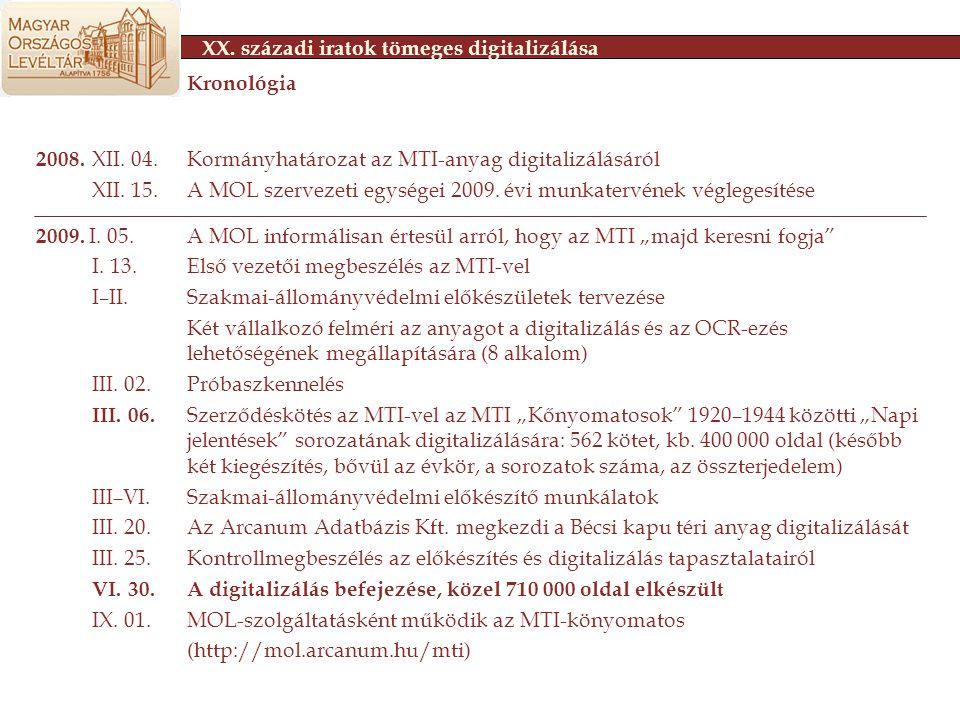 XX.századi iratok tömeges digitalizálása 2008. XII.