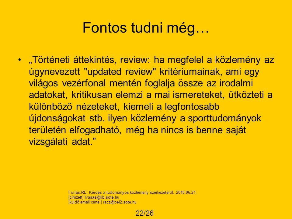 """Fontos tudni még… •""""Történeti áttekintés, review: ha megfelel a közlemény az úgynevezett"""
