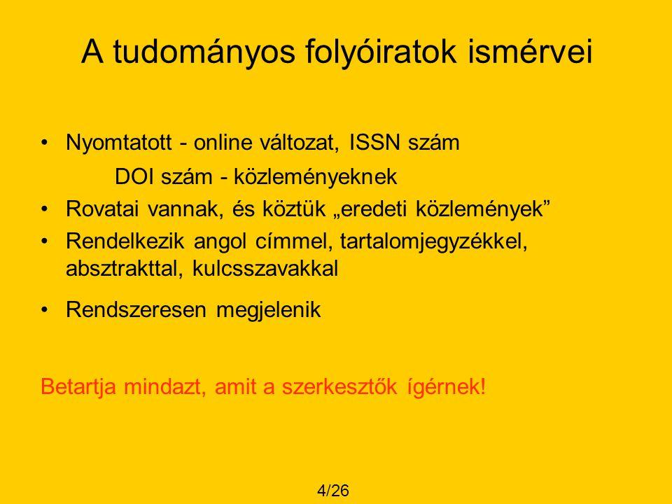 Felhasznált, válogatott irodalom •Berhidi A, Csajbók E, Vasas L.: Szerzői dömping.