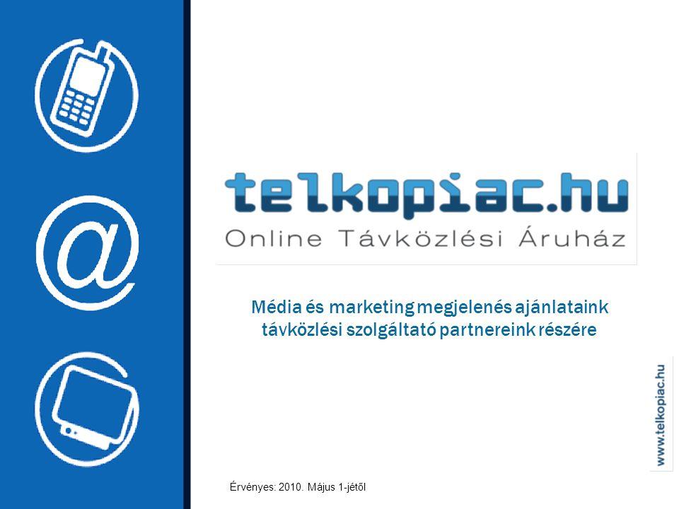 Média és marketing megjelenés ajánlataink távközlési szolgáltató partnereink részére Érvényes: 2010.