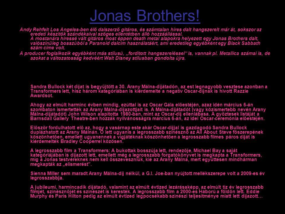 Jonas Brothers! Andy Rehfelt Los Angeles-ben élő dalszerző gitáros, és számtalan híres dalt hangszerelt már át, sokszor az eredeti készítők szándékaiv