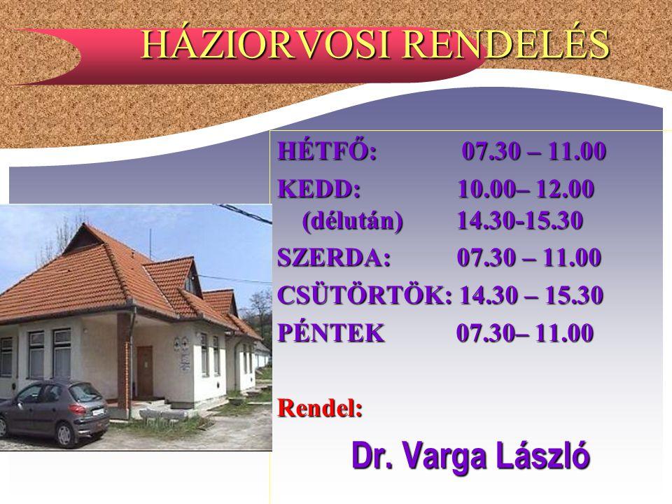 HÁZIORVOSI RENDELÉS HÉTFŐ: 07.30 – 11.00 KEDD: 10.00– 12.00 (délután) 14.30-15.30 SZERDA: 07.30 – 11.00 CSÜTÖRTÖK: 14.30 – 15.30 PÉNTEK 07.30– 11.00 R