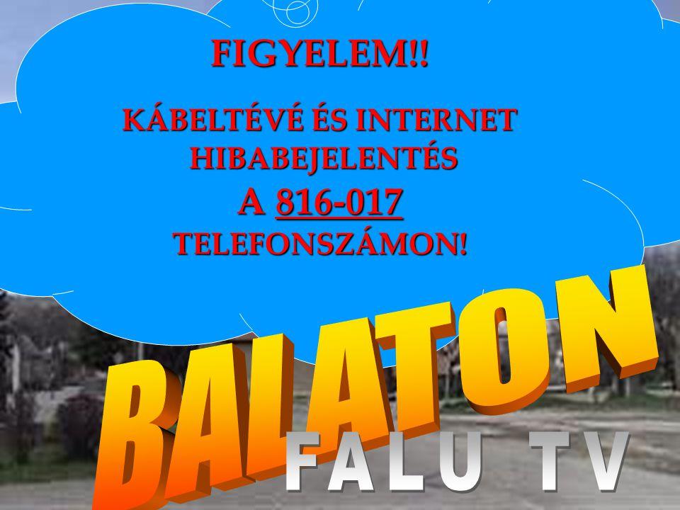 FIGYELEM!! KÁBELTÉVÉ ÉS INTERNET HIBABEJELENTÉS HIBABEJELENTÉS A 816-017 TELEFONSZÁMON!
