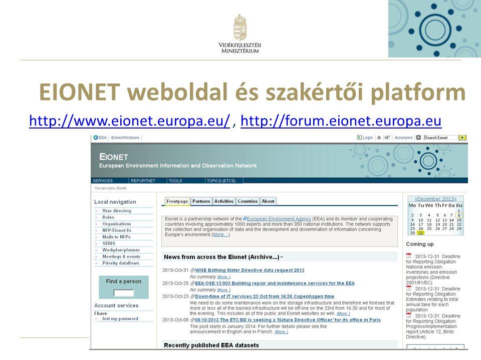 7 EIONET weboldal és szakértői platform http://www.eionet.europa.eu/http://www.eionet.europa.eu/, http://forum.eionet.europa.euhttp://forum.eionet.europa.eu
