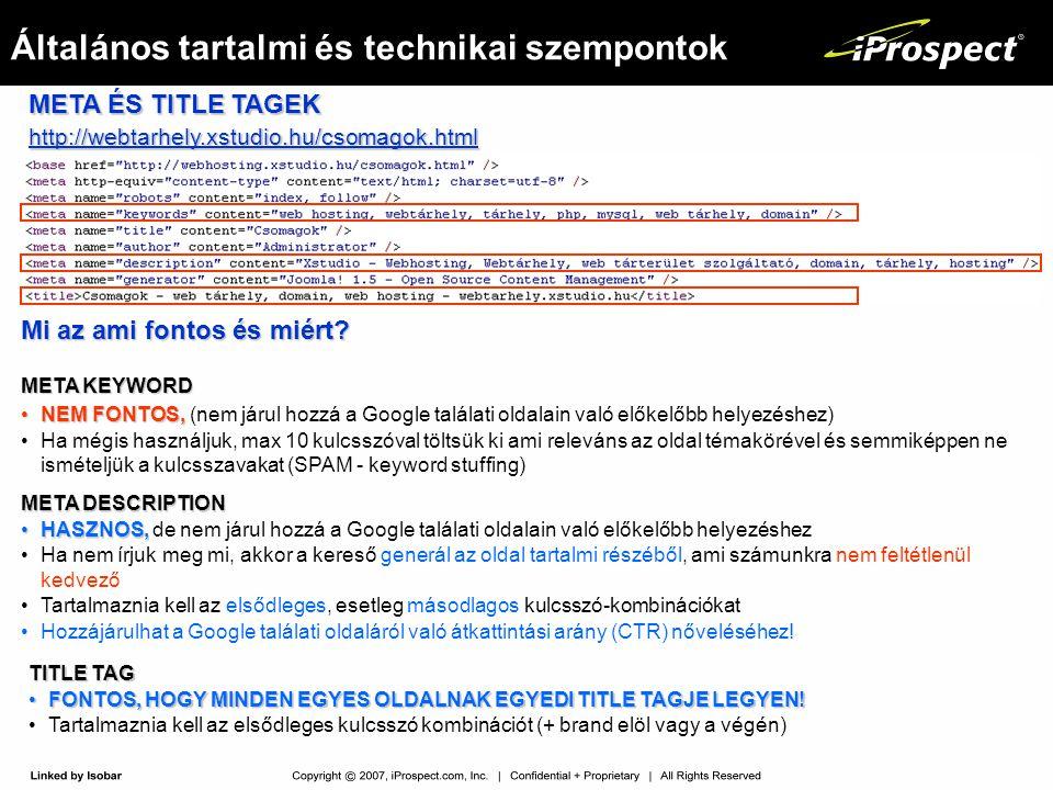 Általános tartalmi és technikai szempontok META ÉS TITLE TAGEK http://webtarhely.xstudio.hu/csomagok.html Mi az ami fontos és miért? META KEYWORD •NEM