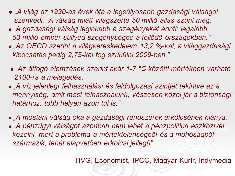 """● """"A világ az 1930-as évek óta a legsúlyosabb gazdasági válságot szenvedi."""