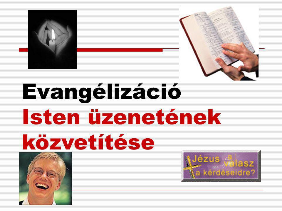 Evangélizáció Isten üzenetének közvetítése