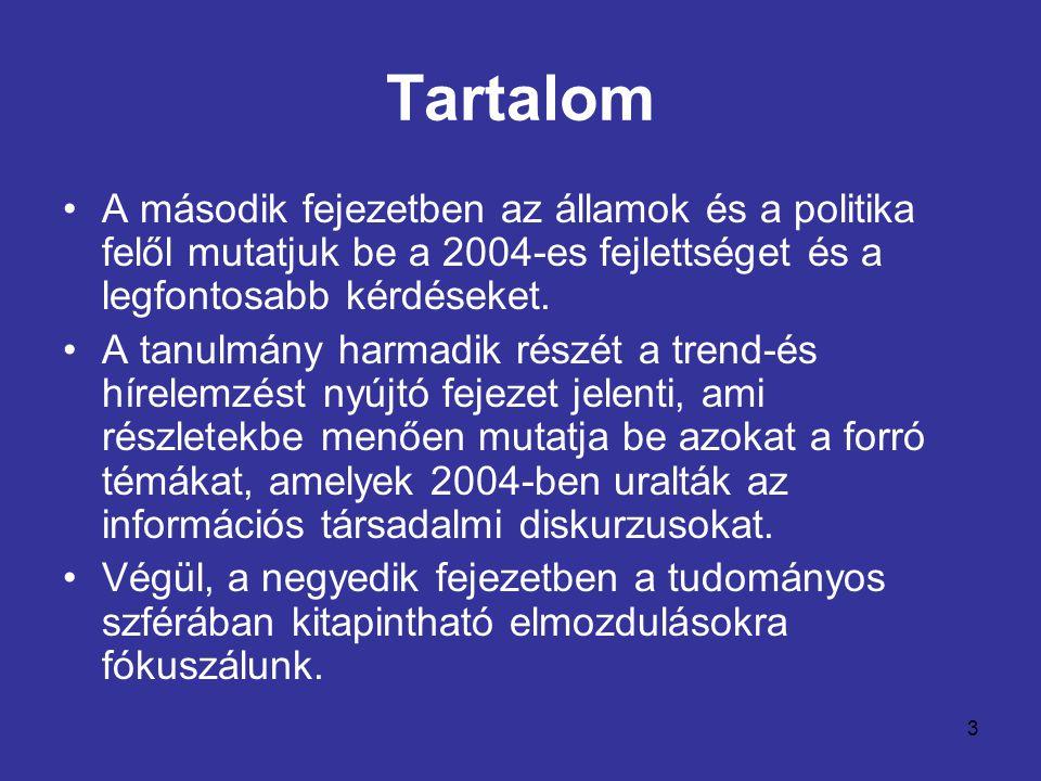 3 Tartalom •A második fejezetben az államok és a politika felől mutatjuk be a 2004-es fejlettséget és a legfontosabb kérdéseket. •A tanulmány harmadik