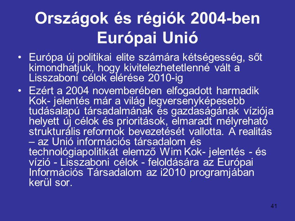 41 Országok és régiók 2004-ben Európai Unió •Európa új politikai elite számára kétségesség, sőt kimondhatjuk, hogy kivitelezhetetlenné vált a Lisszaboni célok elérése 2010-ig •Ezért a 2004 novemberében elfogadott harmadik Kok- jelentés már a világ legversenyképesebb tudásalapú társadalmának és gazdaságának víziója helyett új célok és prioritások, elmaradt mélyreható strukturális reformok bevezetését vallotta.