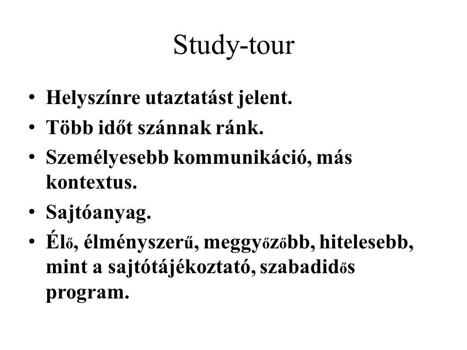 Study-tour • Helyszínre utaztatást jelent.• Több időt szánnak ránk.