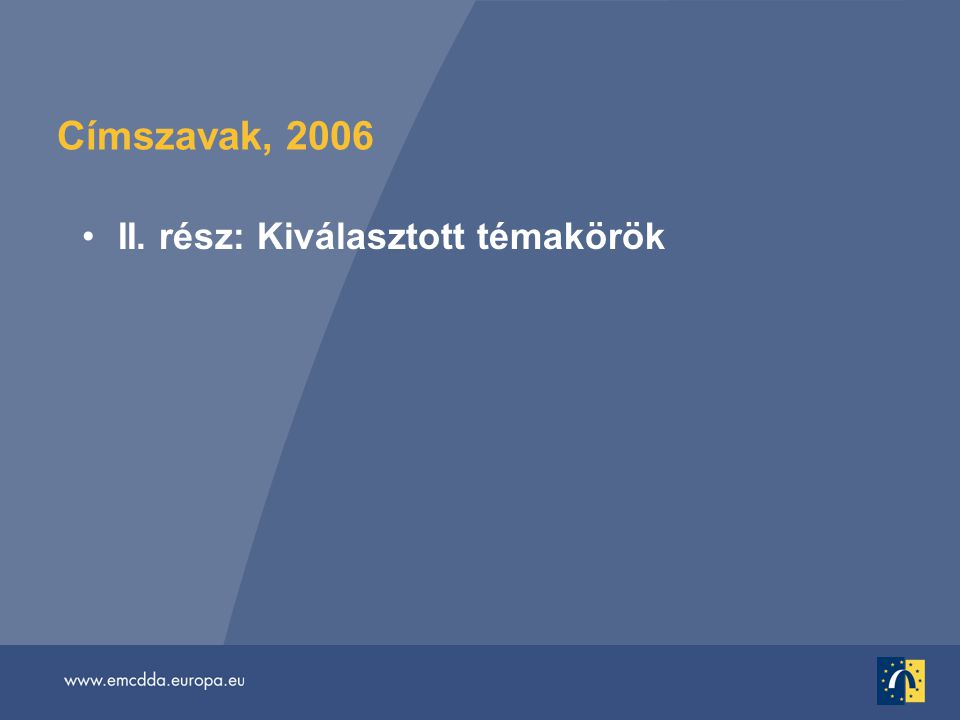 Címszavak, 2006 •II. rész: Kiválasztott témakörök