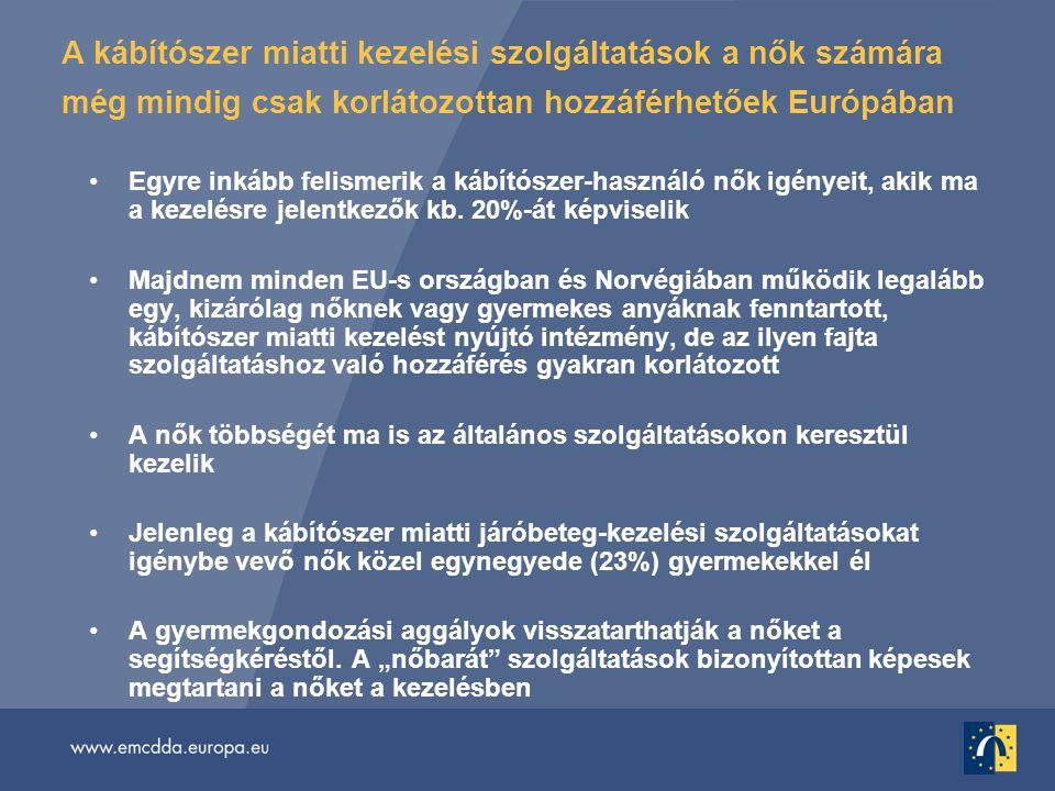A kábítószer miatti kezelési szolgáltatások a nők számára még mindig csak korlátozottan hozzáférhetőek Európában •Egyre inkább felismerik a kábítószer-használó nők igényeit, akik ma a kezelésre jelentkezők kb.
