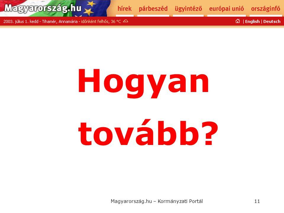 Magyarország.hu – Kormányzati Portál11 Hogyan tovább?