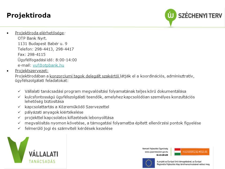 Projektiroda •Projektiroda elérhetősége: OTP Bank Nyrt. 1131 Budapest Babér u. 9 Telefon: 298-4413, 298-4417 Fax: 298-4115 Ügyfélfogadási idő: 8:00-14
