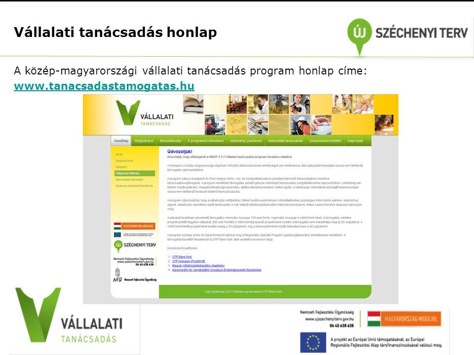 Vállalati tanácsadás honlap A közép-magyarországi vállalati tanácsadás program honlap címe: www.tanacsadastamogatas.hu