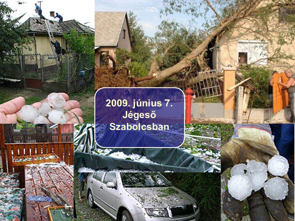 15/86 2009. június 7. Jégeső Szabolcsban