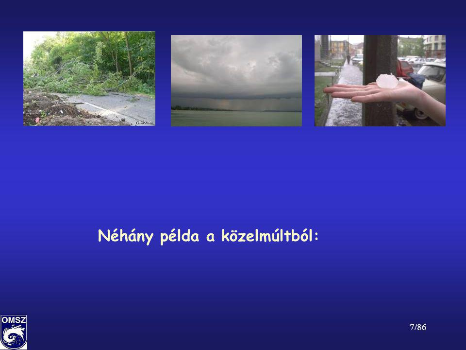 38/86 A katasztrófa elhárítás szakaszai, a meteorológia szerepe •Megelőzési szakasz – meteorológiai előrejelzések, nemzetközi kapcsolatok szerepe •Mentési (védekezési) szakasz – a helyzet változásának és a kiváltó okok megszűnésének előrejelzése •Helyreállítási szakasz – a katasztrófahelyzet okainak feltárása