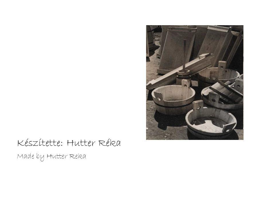 Készítette: Hutter Réka Made by Hutter Reka