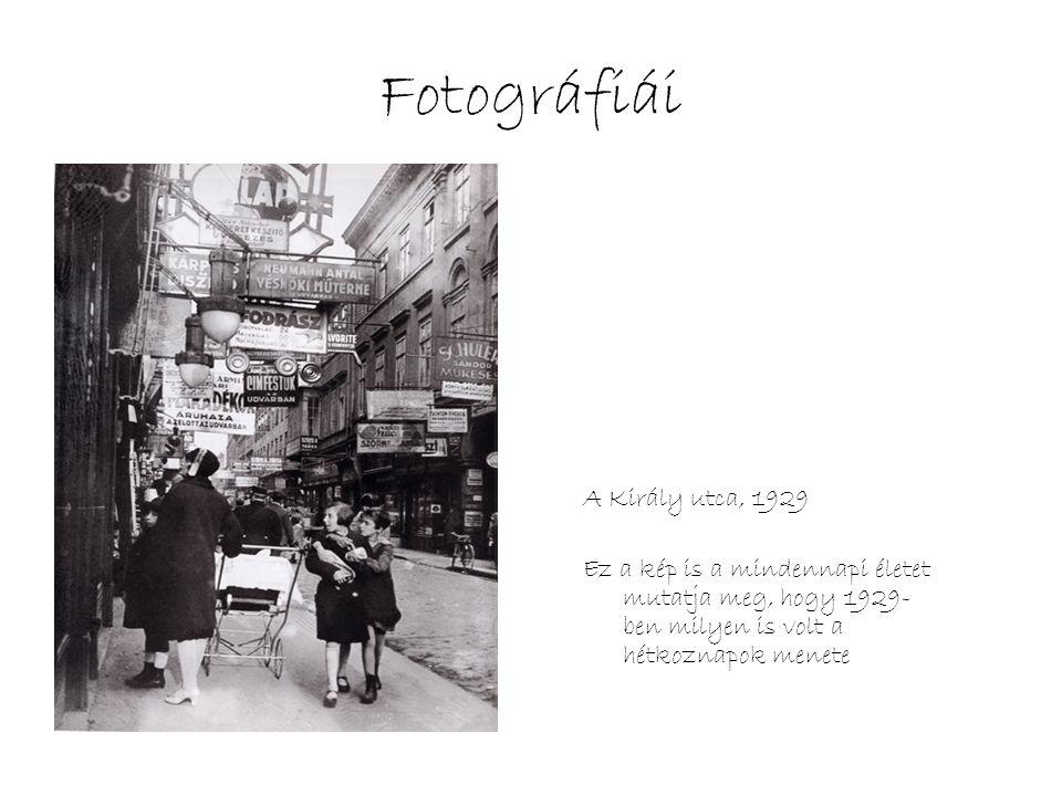 Fotográfiái A Király utca, 1929 Ez a kép is a mindennapi életet mutatja meg, hogy 1929- ben milyen is volt a hétkoznapok menete