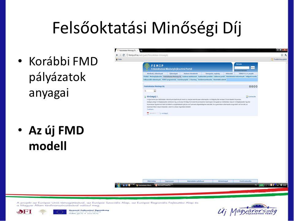 Felsőoktatási Minőségi Díj • Korábbi FMD pályázatok anyagai • Az új FMD modell