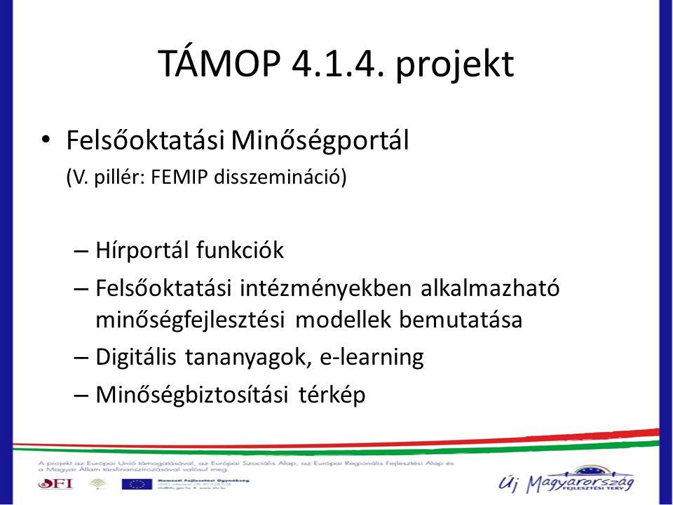 TÁMOP 4.1.4. projekt • Felsőoktatási Minőségportál (V. pillér: FEMIP disszemináció) – Hírportál funkciók – Felsőoktatási intézményekben alkalmazható m