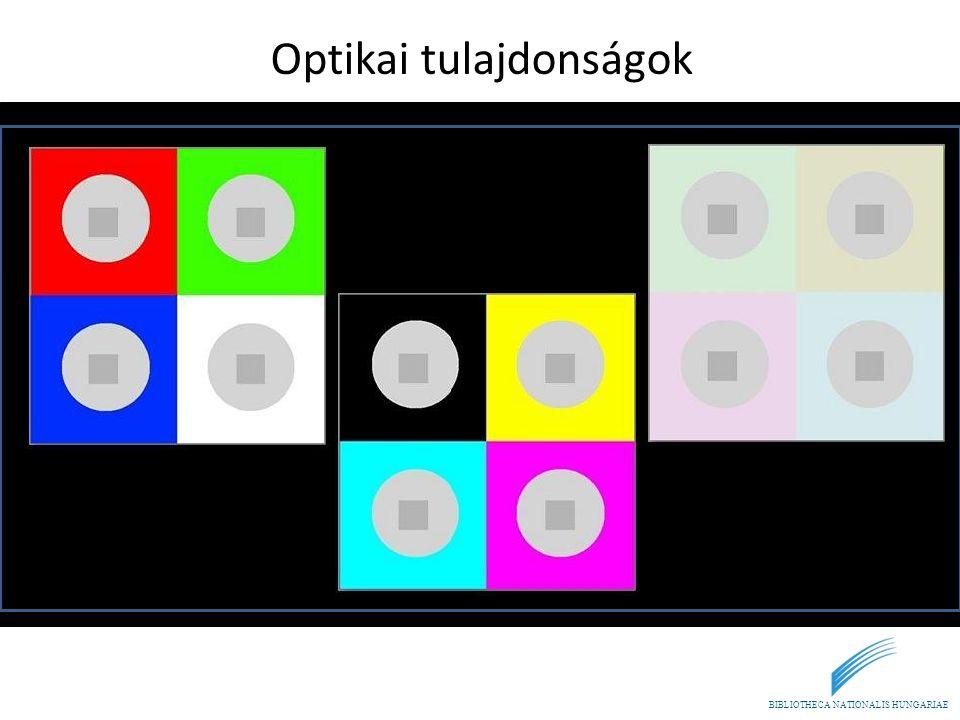 BIBLIOTHECA NATIONALIS HUNGARIAE Optikai tulajdonságok