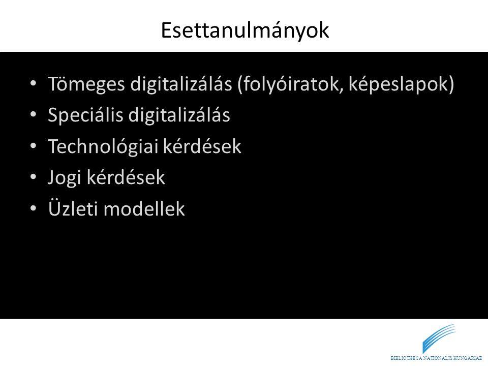 BIBLIOTHECA NATIONALIS HUNGARIAE Esettanulmányok • Tömeges digitalizálás (folyóiratok, képeslapok) • Speciális digitalizálás • Technológiai kérdések •