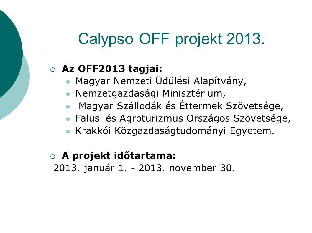Calypso OFF projekt 2013.  Az OFF2013 tagjai:  Magyar Nemzeti Üdülési Alapítvány,  Nemzetgazdasági Minisztérium,  Magyar Szállodák és Éttermek Szö