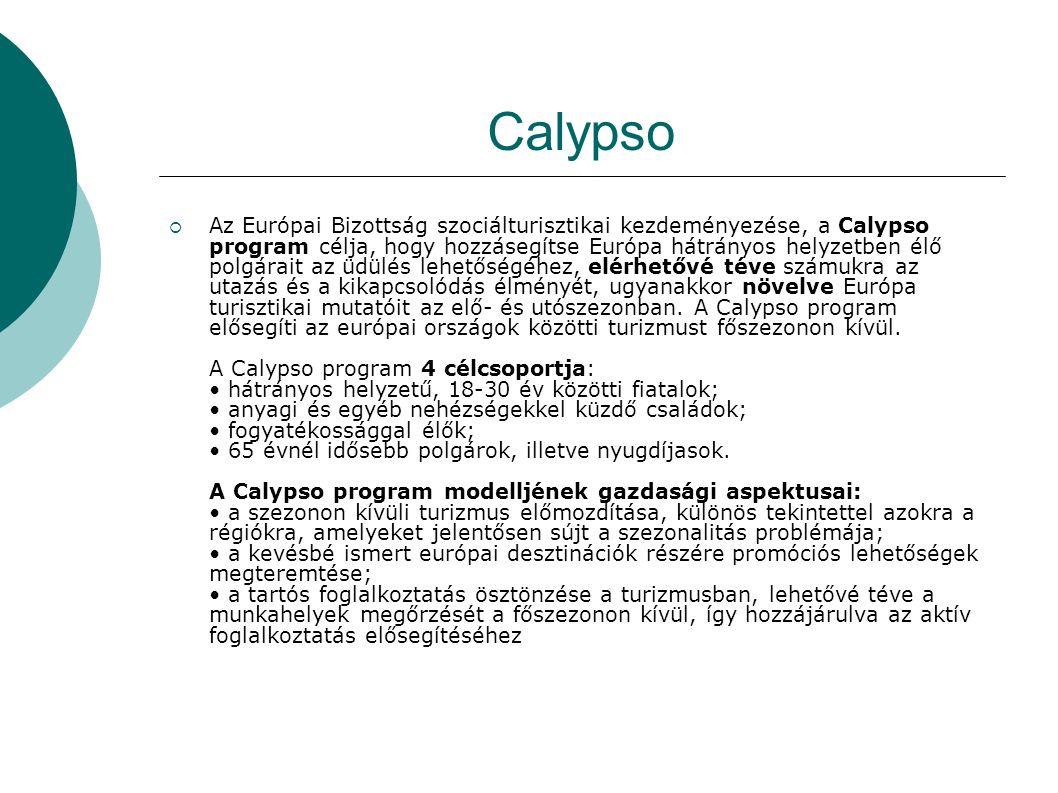 Calypso  Az Európai Bizottság szociálturisztikai kezdeményezése, a Calypso program célja, hogy hozzásegítse Európa hátrányos helyzetben élő polgárait
