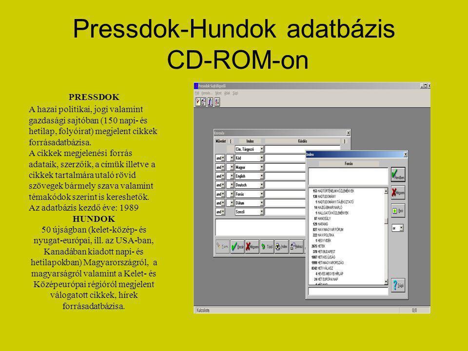 Pressdok-Hundok adatbázis CD-ROM-on PRESSDOK A hazai politikai, jogi valamint gazdasági sajtóban (150 napi- és hetilap, folyóirat) megjelent cikkek forrásadatbázisa.