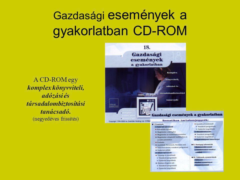 Gazdasági események a gyakorlatban CD-ROM A CD-ROM egy komplex könyvviteli, adózási és társadalombiztosítási tanácsadó.