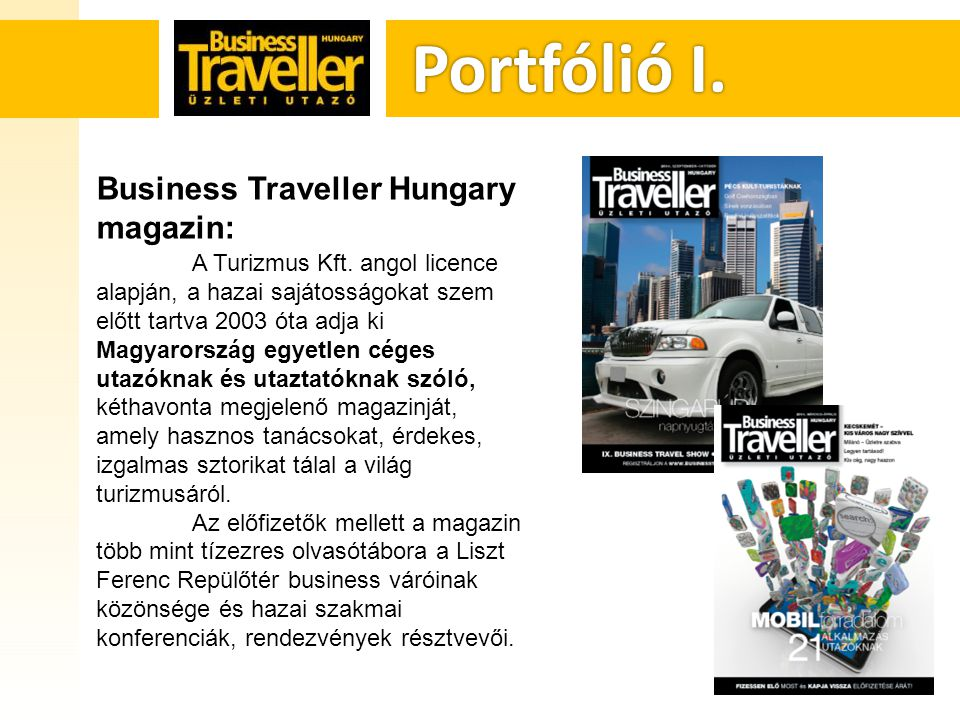 Portfólió I. Portfólió I. Business Traveller Hungary magazin: A Turizmus Kft.