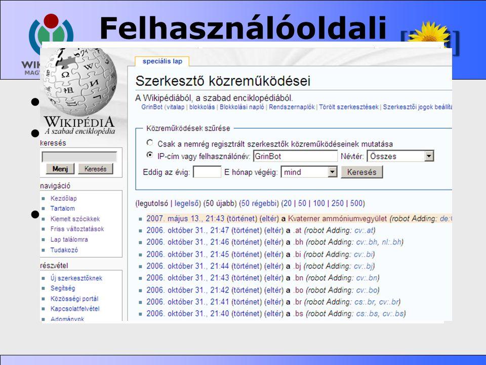 Felhasználóoldali programozás •http://www.mediawiki.org/wiki/API •Javascript, gadgetek –Példa: WikEd http://en.wikipedia.org/wiki/WP:WIKED •Botok